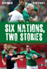 Six Nations, Two Stories