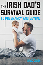 The Irish Dad's Survival Guide to Pregnancy [& Beyond]