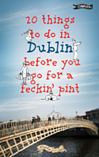 20 Things To Do In Dublin Before You Go For a Feckin Pint